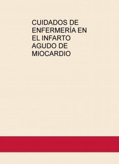 CUIDADOS DE ENFERMERÍA EN EL INFARTO AGUDO DE MIOCARDIO