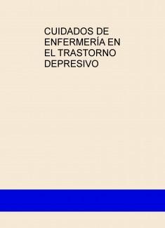 CUIDADOS DE ENFERMERÍA EN EL TRASTORNO DEPRESIVO