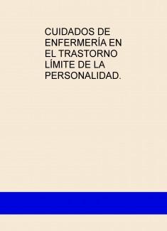 CUIDADOS DE ENFERMERÍA EN EL TRASTORNO LÍMITE DE LA PERSONALIDAD.