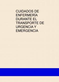 CUIDADOS DE ENFERMERÍA DURANTE EL TRANSPORTE DE URGENCIA Y EMERGENCIA