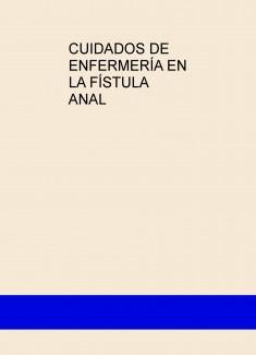 CUIDADOS DE ENFERMERÍA EN LA FÍSTULA ANAL