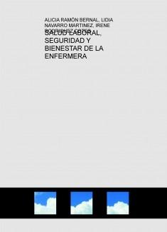 SALUD LABORAL, SEGURIDAD Y BIENESTAR DE LA ENFERMERA