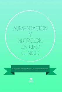 ALIMENTACIÓN Y NUTRICIÓN. ESTUDIO CLÍNICO