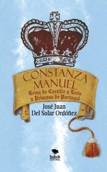 CONSTANZA MANUEL: REINA DE CASTILLA Y LEÓN Y PRINCESA DE PORTUGAL