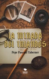 Libro La mirada del irlandés, autor Pepe Pascual Taberner