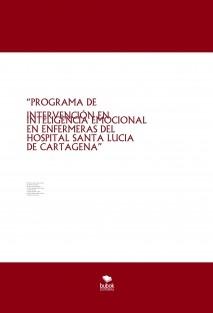 """""""PROGRAMA DE INTERVENCIÓN EN INTELIGENCIA EMOCIONAL EN ENFERMERAS DEL HOSPITAL SANTA LUCIA DE CARTAGENA"""""""
