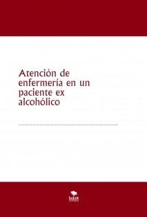 Atención de enfermería en un paciente ex alcohólico