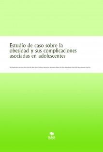 Estudio de caso sobre la obesidad y sus complicaciones asociadas en adolescentes