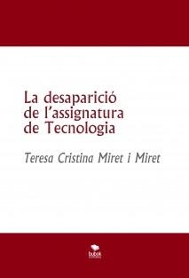 La desaparició de l'assignatura de Tecnologia