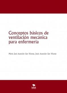 Conceptos básicos de ventilación mecánica para enfermería