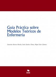 Guía Práctica sobre Modelos Teóricos de Enfermería