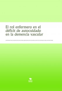 El rol enfermero en el déficit de autocuidado en la demencia vascular