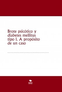 Brote psicótico y diabetes mellitus tipo 1. A propósito de un caso