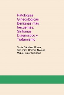 Patologías Ginecológicas Benignas más frecuentes: Síntomas, Diagnóstico y Tratamiento