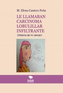 LE LLAMABAN CARCINOMA LOBULILLAR INFILTRANTE (Historia de mi cáncer)