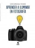 Aprender a iluminar en fotografía