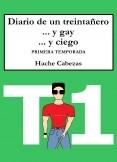 Diario de un Treintañero... y Gay... y Ciego. Primera Temporada