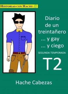 Diario de un Treintañero... y Gay... y Ciego. Segunda Temporada