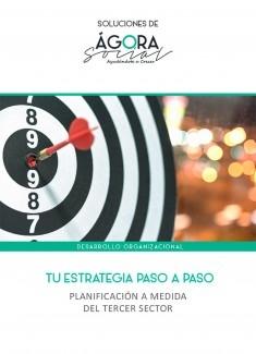 Tu estrategia paso a paso - Planificación a la medida del tercer sector