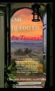 ¿Me quedo en la Toscana?