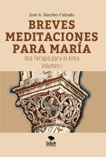 Breves Meditaciones para María