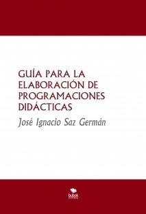 GUÍA PARA LA ELABORACIÓN DE PROGRAMACIONES DIDÁCTICAS