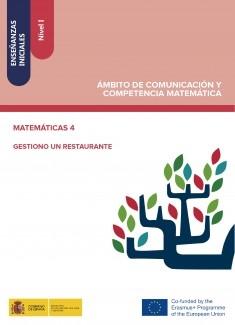 Enseñanzas iniciales: Nivel I. Ámbito de Comunicación y Competencia Matemática. Matemáticas 4. Gestiono un restaurante