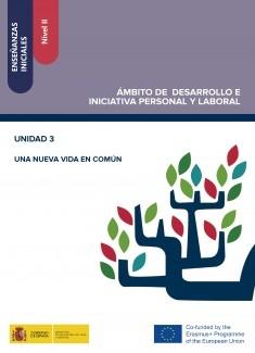 Enseñanzas iniciales: Nivel II. Ámbito de Desarrollo e Iniciativa Personal y Laboral. Unidad 3. Una nueva vida en común