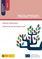Enseñanzas iniciales: Nivel II. Ámbito de Comunicación y Competencia Matemática. Lengua castellana 2. Trabajo en una televisión local