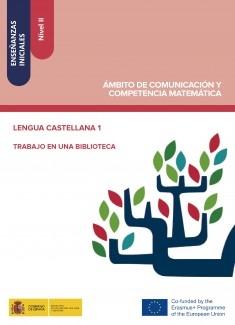 Enseñanzas iniciales: Nivel II. Ámbito de Comunicación y Competencia Matemática. Lengua castellana 1. Trabajo en una biblioteca