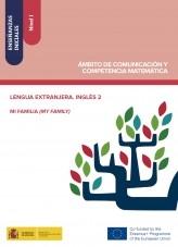 Enseñanzas iniciales: Nivel I. Ámbito de Comunicación y Competencia Matemática. Lengua extranjera. Inglés 2. Mi familia (My family)