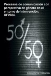 Procesos de comunicación con perspectiva de género en el entorno de intervención. UF2684.