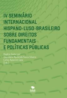IV SEMINÁRIO INTERNACIONAL HISPANO-LUSO-BRASILEIRO SOBRE DIREITOS FUNDAMENTAIS E POLÍTICAS PÚBLICAS