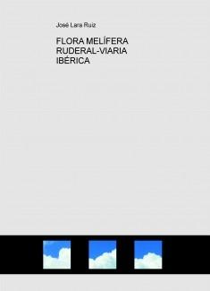 FLORA MELÍFERA RUDERAL-VIARIA IBÉRICA