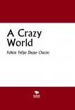 A Crazy World