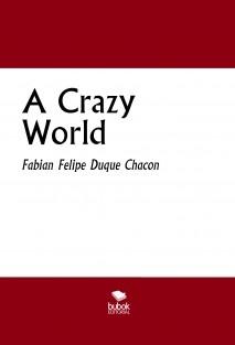 A Crazy World