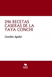 246 RECETAS CASERAS DE LA YAYA CONCHI