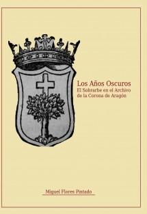 La Era Oscura - El Sobrarbe en el Archivo de la Corona de Aragón