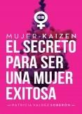 Mujer - Kaizen, el secreto para ser una mujer exitosa