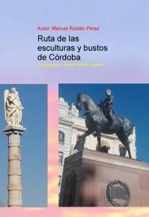 Ruta de las esculturas y bustos de Córdoba