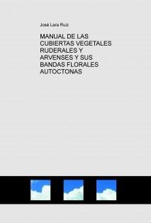 MANUAL DE LAS CUBIERTAS VEGETALES RUDERALES Y ARVENSES Y SUS BANDAS FLORALES AUTOCTONAS