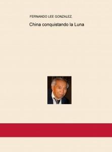 China conquistando la Luna