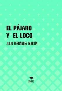 EL PÁJARO Y EL LOCO.