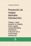 Prevención de riesgos laborales. Introducción: Trabajo y salud, situación en España, textos legales, responsabilidades, estadísticas, evaluación de la conformidad, señalización. 2ª edición.