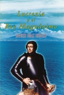 LUCREZIA Y EL REY MAGNÁNIMO