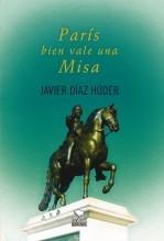 Libro PARÍS BIEN VALE UNA MISA, autor Javier Díaz Húder