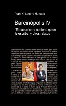BARCINÓPOLIS IV. El navarrismo no tiene quien le escriba y otros relatos