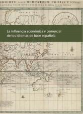 Libro La influencia económica y comercial de los idiomas de base española, autor Ministerio de Economía y Empresa