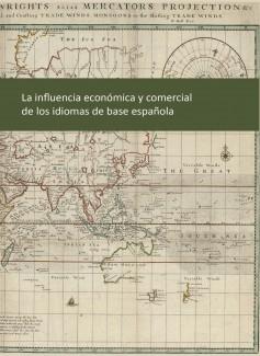 La influencia económica y comercial de los idiomas de base española