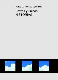 Breves y únicas HISTORIAS